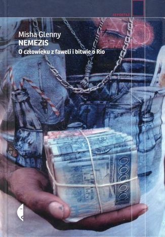 Okładka książki/ebooka Nemezis. O człowieku z faweli i bitwie o Rio