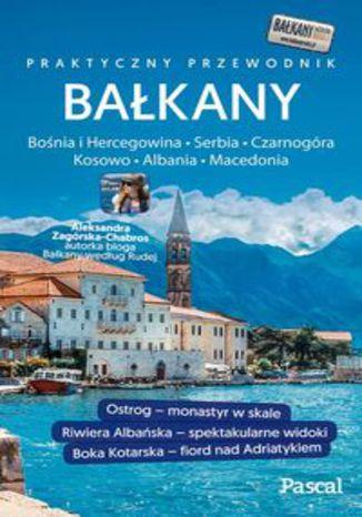 Okładka książki Bałkany Czarnogóra, Bośnia i Hercegowina, Serbia, Macedonia, Kosowo, Albania Przewodnik Pascala