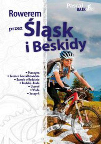 Okładka książki Rowerem przez Śląsk i Beskidy