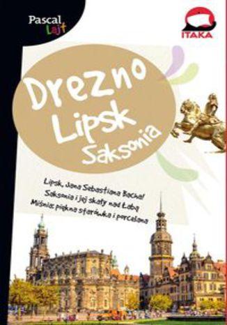 Okładka książki Drezno, Lipsk i Saksonia.Pascal Lajt