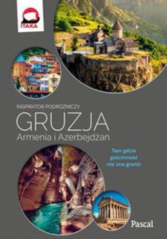 Okładka książki/ebooka Gruzja, Armenia, Azerbejdżan Inspirator podróżniczy