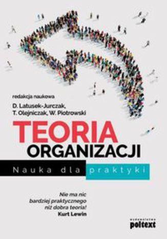 Okładka książki/ebooka Teoria organizacji. Nauka dla praktyki