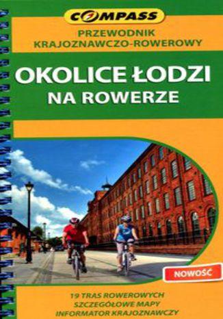 Okładka książki: Okolice Łodzi na rowerze Przewodnik krajoznawczo-rowerowy