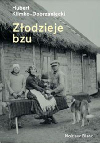 Okładka książki/ebooka Złodzieje bzu