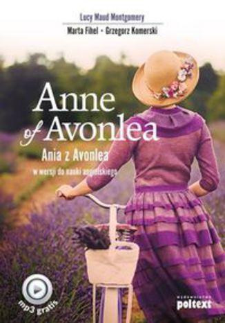 Okładka książki Anne of Avonlea. Ania z Avonlea w wersji do nauki angielskiego