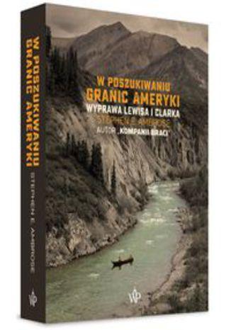 Okładka książki W poszukiwaniu granic Ameryki