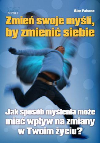 Okładka książki/ebooka Zmień swoje myśli