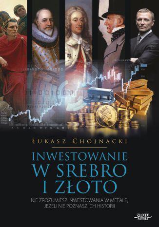 Okładka książki/ebooka Inwestowanie w srebro i złoto