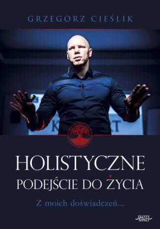 Okładka książki/ebooka Holistyczne podejście do życia