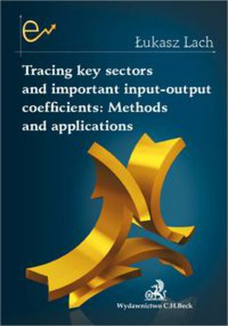 Okładka książki Tracing key sectors and important input-output coefficients Methods and applications