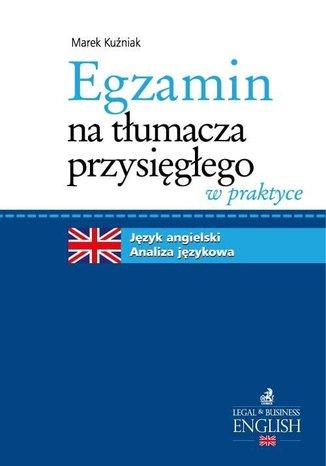 Okładka książki/ebooka Egzamin na tłumacza przysięgłego w praktyce Język angielski. Analiza językowa