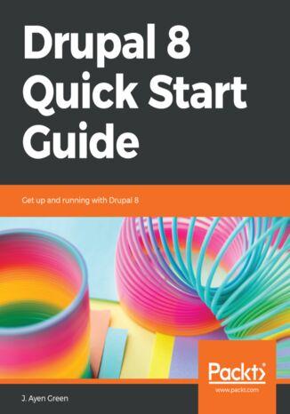 Okładka książki/ebooka Drupal 8 Quick Start Guide