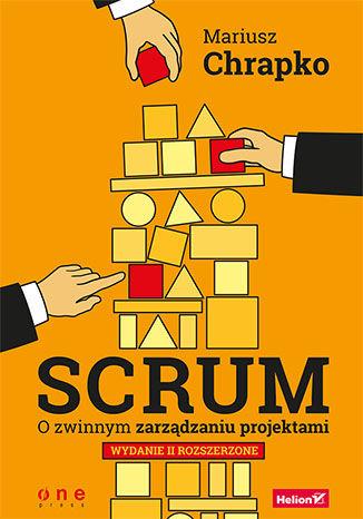 Okładka książki Scrum. O zwinnym zarządzaniu projektami. Wydanie II rozszerzone