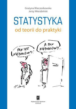 Okładka książki/ebooka Statystyka. Od teorii do praktyki