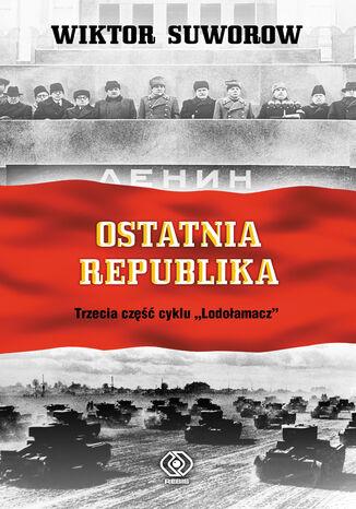 Okładka książki/ebooka Lodołamacz (#3). Ostatnia republika