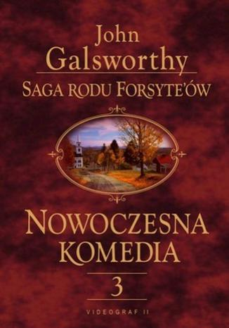 Okładka książki/ebooka Saga rodu Forsyte'ów. Nowoczesna komedia. t.3. Mijający się w mroku. Łabędzi śpiew