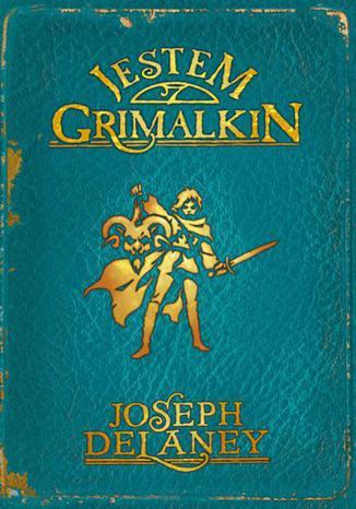 Okładka książki/ebooka Kroniki Wardstone 9. Jestem Grimalkin
