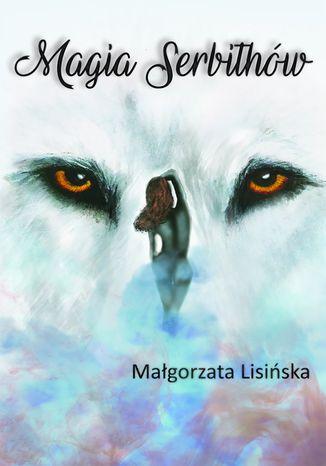 Okładka książki/ebooka Magia Serbithów
