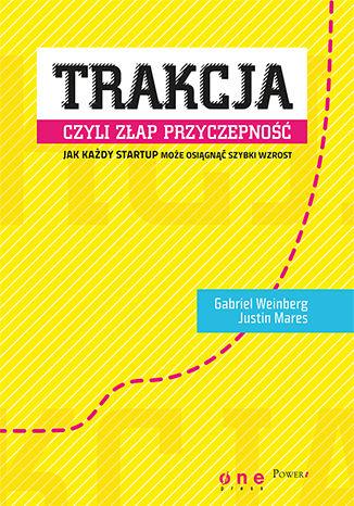 Okładka książki/ebooka Trakcja, czyli złap przyczepność. Jak każdy startup może osiągnąć szybki wzrost