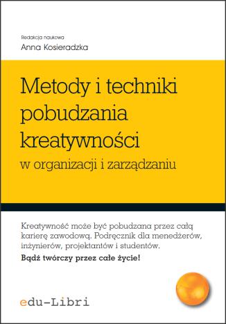 Okładka książki/ebooka Metody i techniki pobudzania kreatywności w organizacji i zarządzaniu