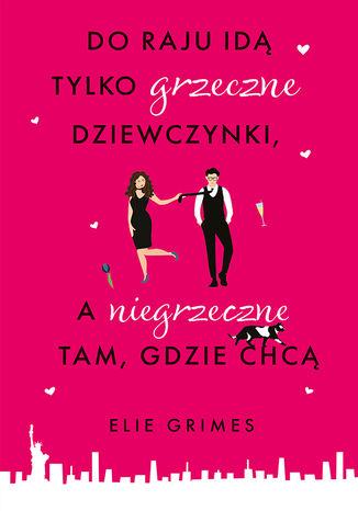 Okładka książki/ebooka Do raju idą tylko grzeczne dziewczynki, a niegrzeczne tam, gdzie chcą