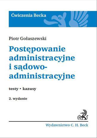 Okładka książki/ebooka Postępowanie administracyjne i sądowoadministracyjne.Testy. Kazusy
