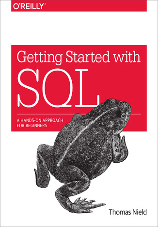 Okładka książki/ebooka Getting Started with SQL. A Hands-On Approach for Beginners