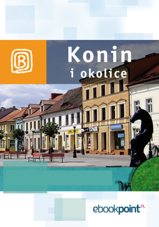 Okładka książki/ebooka Konin i okolice. Miniprzewodnik
