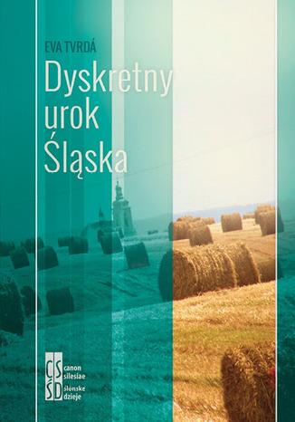 Okładka książki/ebooka Dyskretny urok Śląska