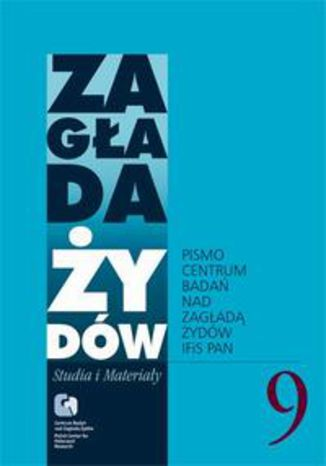 Okładka książki/ebooka Zagłada Żydów. Studia i Materiały vol. 9 R. 2013