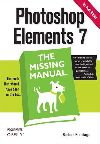 Okładka książki/ebooka Photoshop Elements 7: The Missing Manual. The Missing Manual