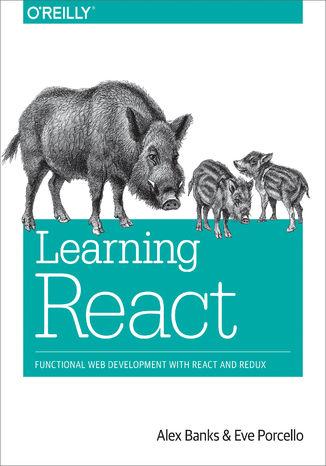 Okładka książki/ebooka Learning React. Functional Web Development with React and Redux