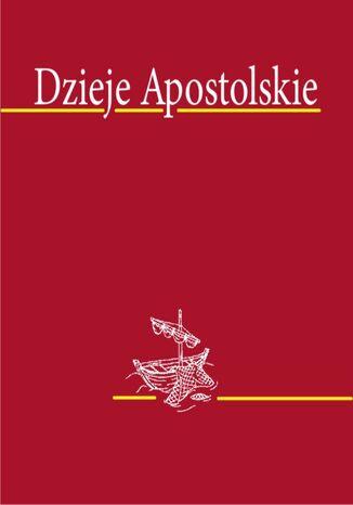 Okładka książki/ebooka Dzieje apostolskie