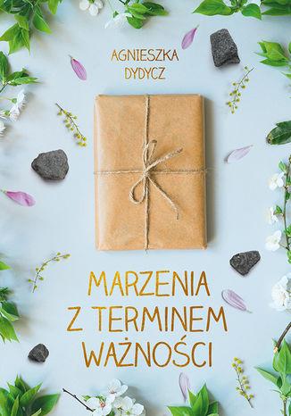 Okładka książki/ebooka Marzenia z terminem ważności