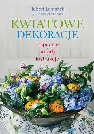 Okładka książki/ebooka Kwiatowe dekoracje