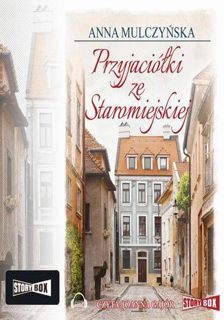 Okładka książki/ebooka Przyjaciółki ze Staromiejskiej