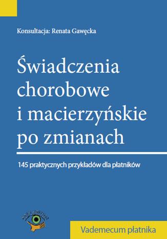 Okładka książki/ebooka Świadczenia chorobowe i macierzyńskie po zmianach 2014