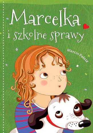 Okładka książki/ebooka Marcelka i szkolne sprawy