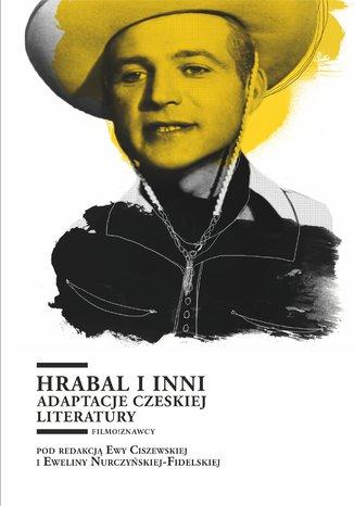 Okładka książki/ebooka Hrabal i inni. Adaptacje czeskiej literatury