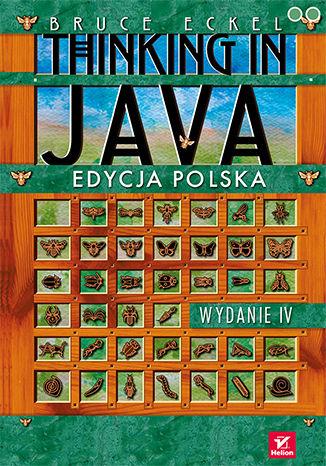 Okładka książki/ebooka Thinking in Java. Edycja polska. Wydanie IV