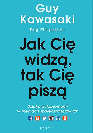 Okładka książki/ebooka Jak cię widzą, tak cię piszą. Sztuka autopromocji w mediach społecznościowych