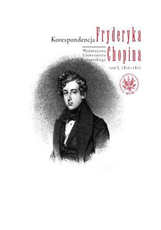 Okładka książki/ebooka Korespondencja Fryderyka Chopina, tom 1, 1816-1831