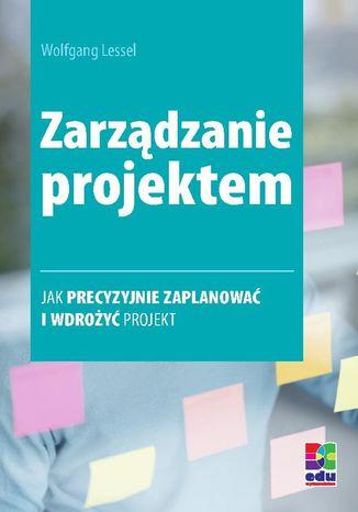 Okładka książki/ebooka Zarządzanie projektem. Wydanie 2