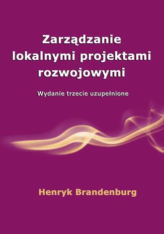 Okładka książki/ebooka Zarządzanie lokalnymi projektami rozwojowymi