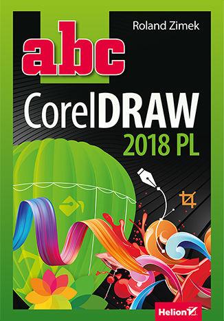 Okładka książki/ebooka ABC CorelDRAW 2018 PL