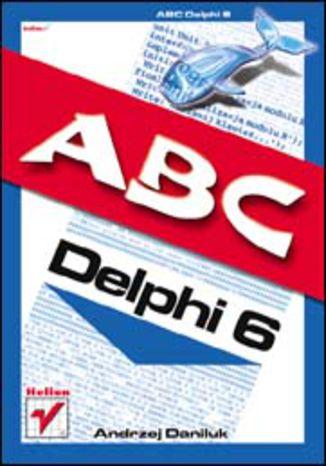 Okładka książki/ebooka ABC Delphi 6