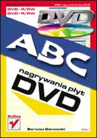 Okładka książki/ebooka ABC nagrywania płyt DVD
