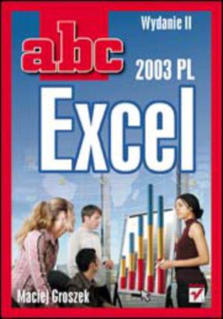 Okładka książki/ebooka ABC Excel 2003 PL. Wydanie II
