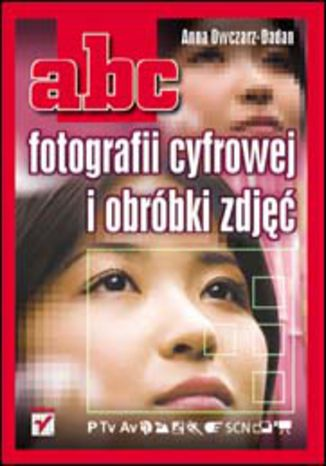 Okładka książki/ebooka ABC fotografii cyfrowej i obróbki zdjęć