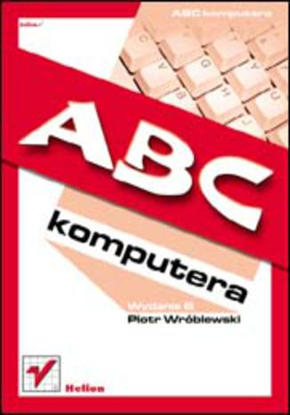 Okładka książki/ebooka ABC Komputera. Wydanie III